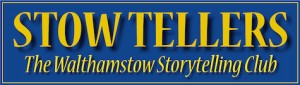 """STOWTELLERS"" the Walthamstow Storytelling Club @ Orford House Social Club 